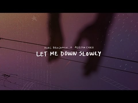 Let Me Down Slowly (feat. Alessia Cara)