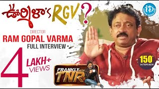RGV On Frankly With TNR 150th Episode- Full Interview..