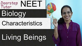 Characteristics of Living Beings: NEET / AIIMS/ MCAT