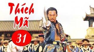 Thích Mã - Tập 31 | Phim Bộ Kiếm Hiệp Trung Quốc Hay Nhất - Thuyết Minh