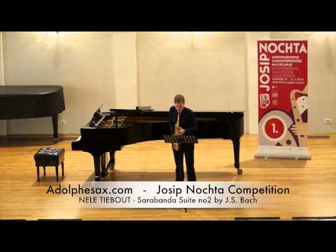 Josip Nochta Competition NELE TIEBOUT Sarabanda Suite no2 by J S Bach