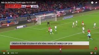 Tin Thể Thao 24h Hôm Nay (19h - 13/11): Croatia và Thụy Sĩ Giành Vé Đến VCK World Cup 2018