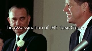 The Assassination of JFK. Case Closed?