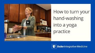 Turn your Hand-Washing into a Yoga Practice. video