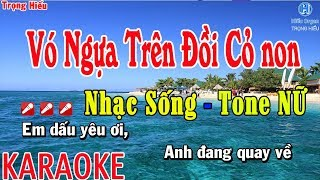 Karaoke VÓ NGỰA TRÊN ĐỒI CỎ NON | Nhạc Sống Tone Nữ | vó ngựa trên đồi cỏ non karaoke beat nữ