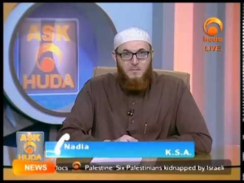 Ask Huda Aug 19th 2014