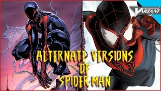 The Alternate Versions Of Spider-Man!