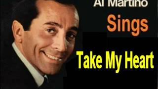 Al Martino - Take My Heart
