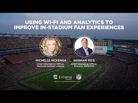 NFL CIO Michelle McKenna talks to the power of Wi-Fi and Analytics with Extreme Networks COO Norman Rice.