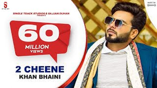 2 Cheene – Khan Bhaini Video HD