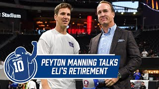 Peyton Manning Reflects on Eli's Career | Eli Manning Retirement