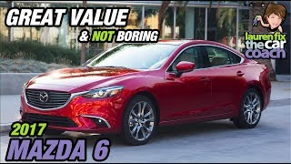 Great Value & Not Boring - 2017 Mazda 6