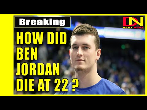 How Did Ben Jordan die at 22 ? Hoops player Ben Jordan dies at 22.