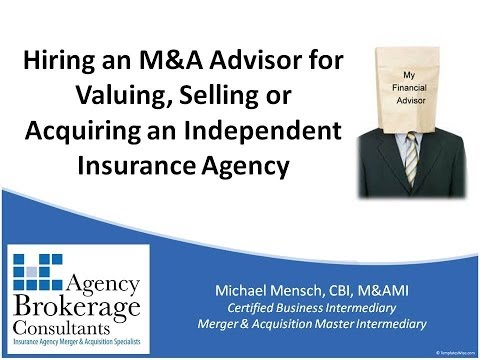 Hiring an M&A Advisor to Value, Sell or Acquire an Insurance Agency