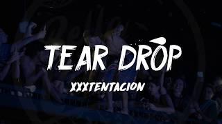 xxxtentacion-tear-drop-lyrics-%e1%b4%b4%e1%b4%b0%f0%9f%8e.jpg