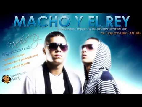 Enganchados - Macho Y El Rey (Difusión x3 - Noviembre 2011) NACHO' DJ [CRMusik] + Descarga MP3