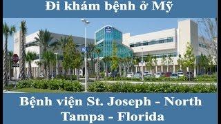 Vlog Cuộc sống Mỹ - Số 3 - Đi khám bệnh ở Mỹ (St. Joseph Hospital in Florida)