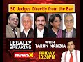 Legally Speaking with Tarun Nangia: SC Judges directly from the Bar