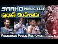 Public talk about Prabhas starrer Saaho in Vijayawada