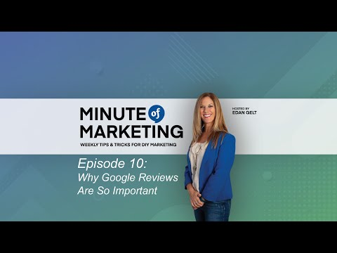 Edan Gelt Minute of Marketing - Episode 10 - Why Google Reviews are so Important
