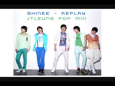 SHINee (샤이니) - Replay (JTLeung Pop R&B Remix)