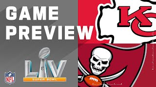 Kansas City Chiefs vs. Tampa Bay Buccaneers | NFL Super Bowl Preview