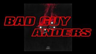 anders - Bad Guy (Audio)