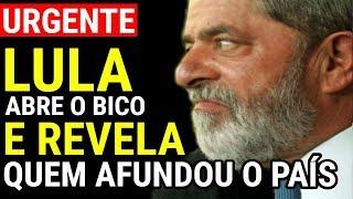 BOMBA! Lula SE CANSA e ABRE O BICO REVELANDO quem afundou o Brasil