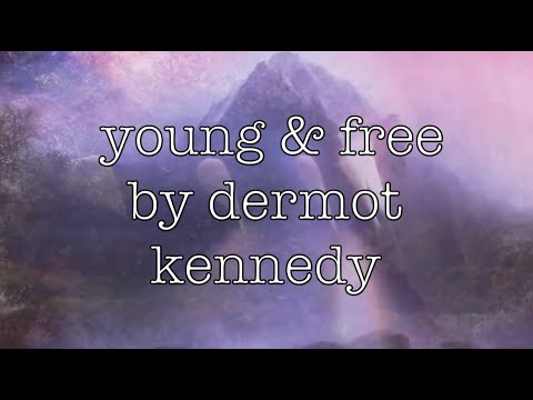 Young & Free - Dermot Kennedy Lyrics