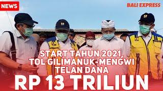 Start Tahun 2021, Tol Gilimanuk-Mengwi Telan Dana Rp 13 Triliun