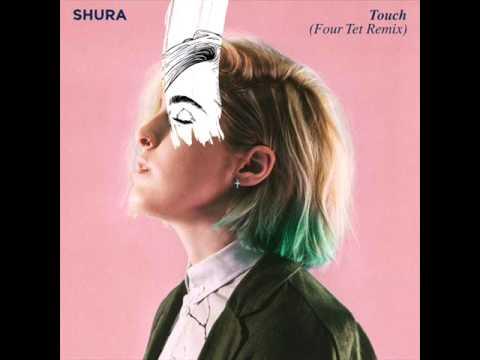 Shura - Touch (Four Tet Remix)