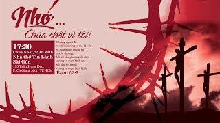 Thánh Nhạc Truyền Giảng: Nhớ... Chúa chết vì tôi!