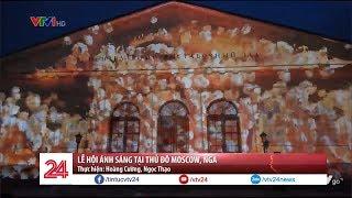 Lễ hội ánh sáng tại thủ đô Moscow, Nga  - Tin Tức VTV24