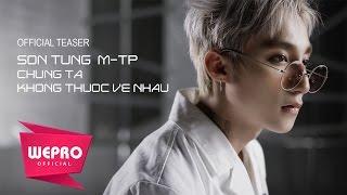Chúng Ta Không Thuộc Về Nhau   TEASER MUSIC VIDEO   Sơn Tùng M-TP