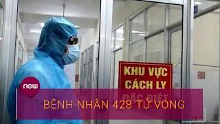 Bệnh nhân 428 tử vong vì nhồi máu cơ tim trên nền bệnh lý nặng và mắc Covid-19 | VTC Now
