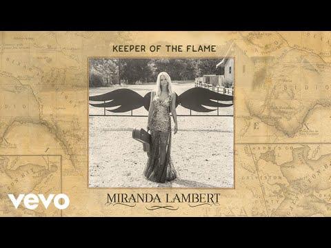 Miranda Lambert - Keeper of the Flame (Audio)