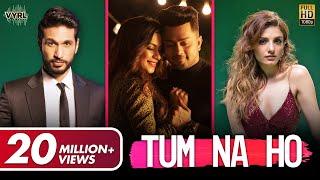 Tum Na Ho – Arjun Kanungo – Prakriti Kakar Video HD