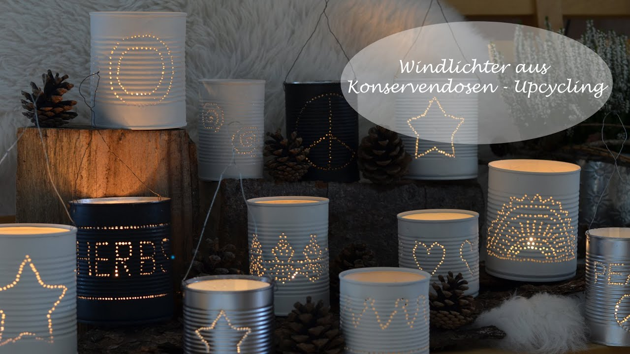 windlichter aus konservendosen ein upcycling projekt youtube. Black Bedroom Furniture Sets. Home Design Ideas