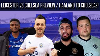 Leicester Vs Chelsea Preview FT @LEE CHAPPY x @Craigo28 Football x @BeyondThe90lcfc