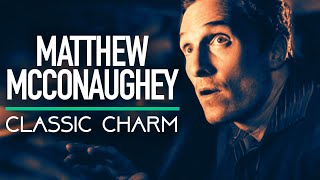 How to Tell A Story Like Matthew McConaughey — Classic Charm [VIDEO ESSAY]