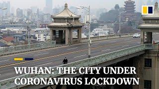 Wuhan: the city under coronavirus lockdown
