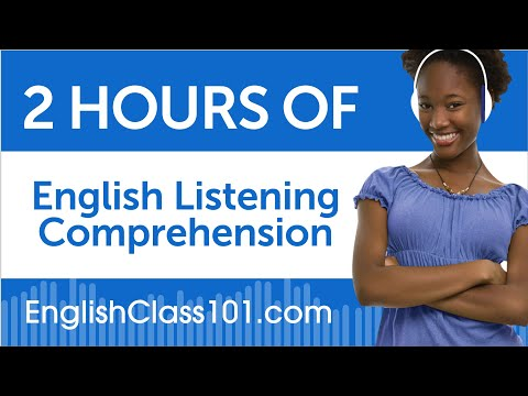 2 Hours of English Listening Comprehension