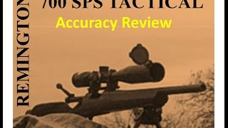 REMINGTON 700 SPS TACTICAL Accuracy Review-SUB MOA