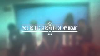'Strength of My Heart' (Lyric Video) | Rend Collective