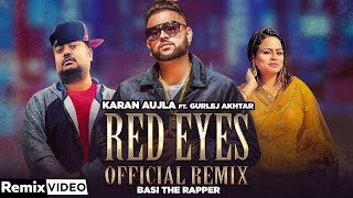 Red Eyes (Remix) – Karan Aujla – Gurlej Akhtar