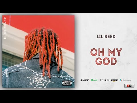 Lil Keed - Oh My God (Long Live Mexico)