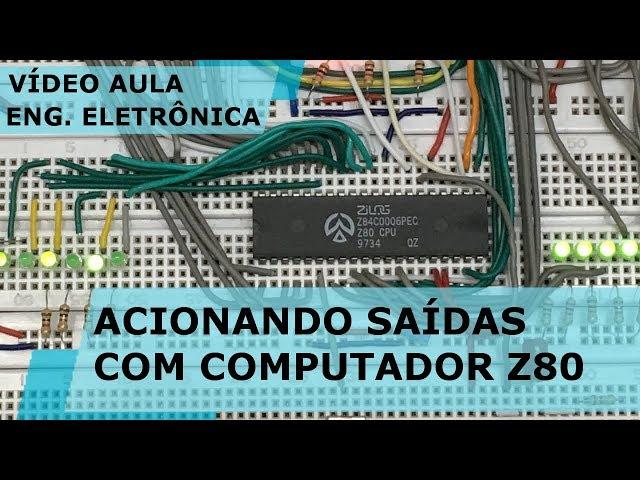 ACIONANDO SAÍDAS COM COMPUTADOR BÁSICO Z80 | Vídeo Aula #189
