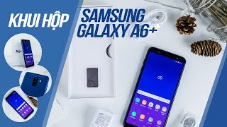 Khui hộp Samsung Galaxy A6+ phiên bản chính thức tại Việt Nam