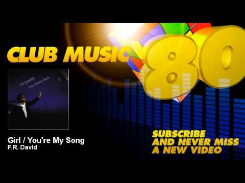 F.R. David - Girl / You're My Song - ClubMusic80s
