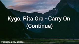 Kygo, Rita Ora - Carry On (Tradução/Legendado)
